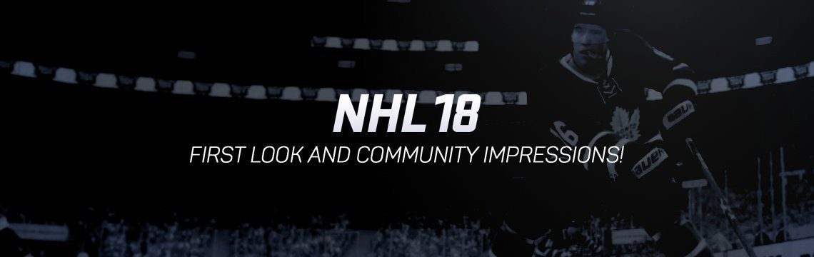 NHL 18 First Look Teaser and Community Impressions